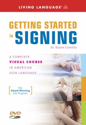 Getting Started in Signing: A Complete Visual Course in American Sign Language [With Book] 9781400023547