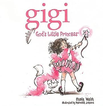 Gigi, God's Little Princess 9781400313860