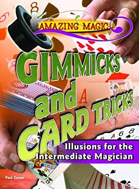 Gimmicks and Card Tricks: Illusions for the Intermediate Magician 9781404210714