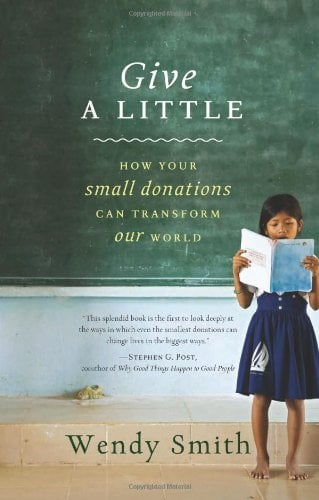 Give a Little: How Your Small Donations Can Transform Our World 9781401323400