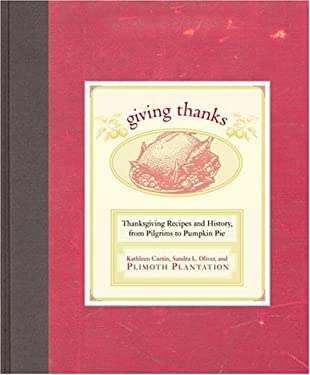 Giving Thanks: Thanksgiving Recipes and History, from Pilgrims to Pumpkin Pie 9781400080571