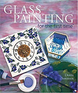 Glass Painting for the First Time 9781402708862