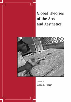 Global Theories of the Arts and Aesthetics 9781405173551