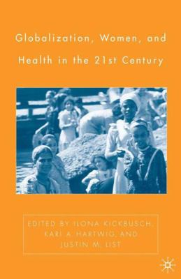Globalization, Women, and Health in the 21st Century 9781403970312