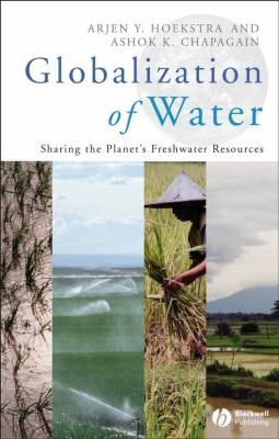 Globalization of Water: Sharing the Planet's Freshwater Resources 9781405163354