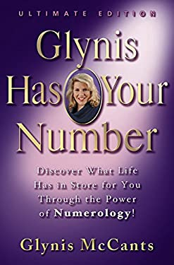 Glynis Has Your Number: Discover What Life Has in Store for You Through the Power of Numerology! 9781401301422