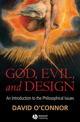 God, Evil, and Design: An Introduction to the Philosophical Issues 9781405157711