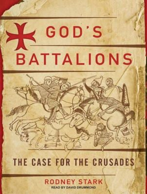 God's Battalions: The Case for the Crusades 9781400164707