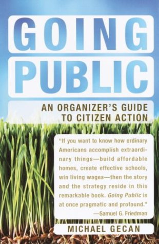 Going Public: An Organizer's Guide to Citizen Action 9781400076499