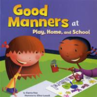 Good Manners: At Play, Home, and School 9781404850934