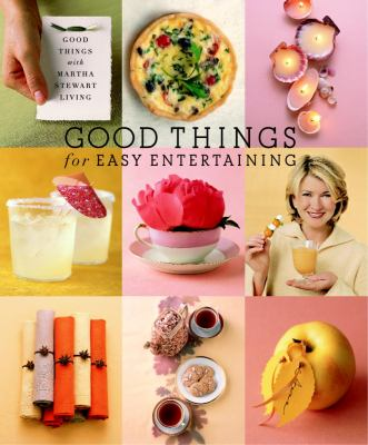 Good Things for Easy Entertaining: The Best of Martha Stewart Living 9781400048786