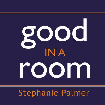 Good in a Room: How to Sell Yourself (and Your Ideas) and Win Over Any Audience 9781400106721