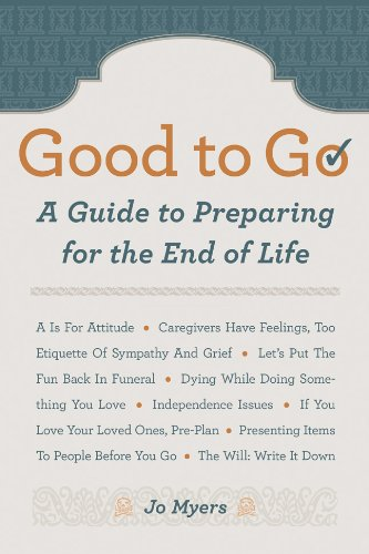 Good to Go: A Guide to Preparing for the End of Life 9781402767654