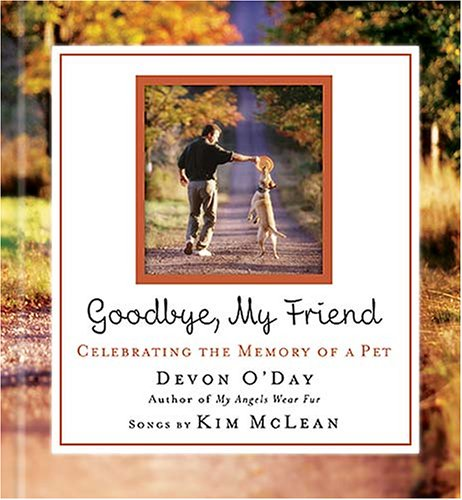 Goodbye, My Friend: Celebrating the Memory of a Pet [With Audio CD W/4 Songs] 9781401603137