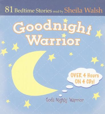 Goodnight Warrior: God's Mighty Warrior: 81 Bedtime Stories 9781400314492