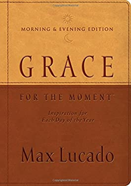 Grace for the Moment Morning & Evening Edition: Inspiration for Each Day of the Year 9781404113749