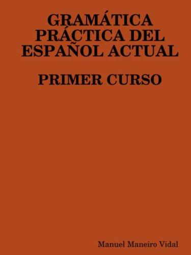 Gramtica Prctica del Espaol Actual. Primer Curso