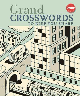 Grand Crosswords to Keep You Sharp 9781402750472