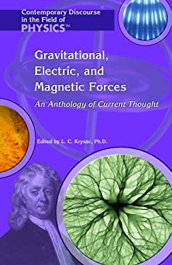 Gravitational, Electric, and Magnetic Forces: An Anthology of Current Thought 9781404204058