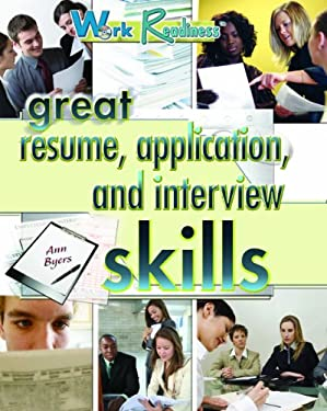 Great Resume, Application, and Interview Skills 9781404214255