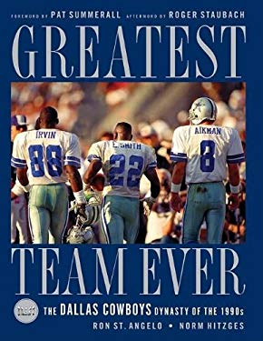 Greatest Team Ever: The Dallas Cowboys Dynasty of the 1990s 9781401603403