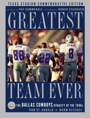 Greatest Team Ever: Texas Stadium: The Dallas Cowboys Dynasty of the 1990s 9781401604370