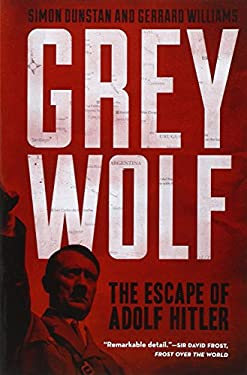 Grey Wolf: The Escape of Adolf Hitler 9781402796197