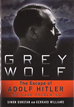 Grey Wolf: The Escape of Adolf Hitler 9781402781391