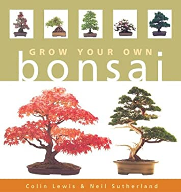 Grow Your Own Bonsai 9781402713583