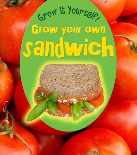 Grow Your Own Sandwich 9781406224788