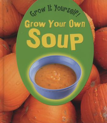 Grow Your Own Soup 9781406224764