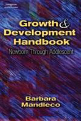 Growth & Development Handbook: Newborn Through Adolescent 9781401810139