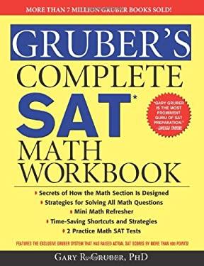 Gruber's Complete SAT Math Workbook 9781402218460