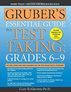 Gruber's Essential Guide to Test Taking: Grades 6-9 9781402211843