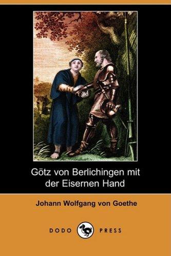 Gtz Von Berlichingen Mit Der Eisernen Hand (Dodo Press) 9781409923244