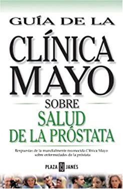 Guia de Clinica Mayo: Prostata 9781400001910