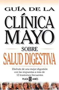 Guia de Clinica Mayo: Salud Digestiva 9781400001927