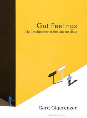 Gut Feelings: The Intelligence of the Unconscious 9781400105052