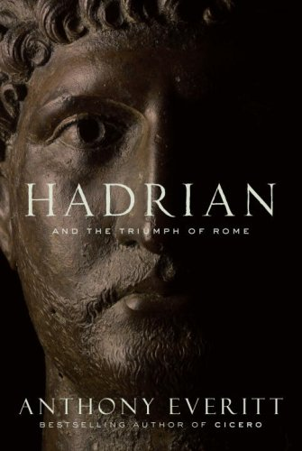 Hadrian and the Triumph of Rome 9781400066629