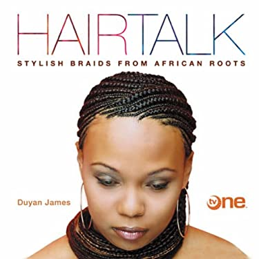 Hairtalk: Stylish Braids from African Roots 9781402742354