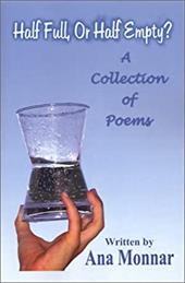 Half Full, or Half Empty?: A Collection of Poems 6065184