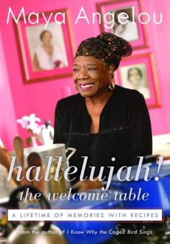 Hallelujah! the Welcome Table: A Lifetime of Memories with Recipes 9781400062898