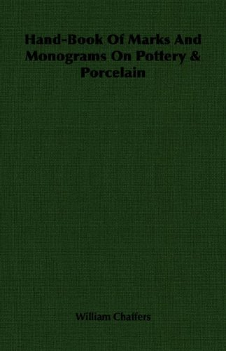 Hand-Book of Marks and Monograms on Pottery & Porcelain 9781406766387