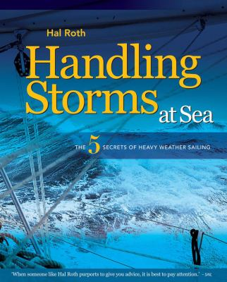 Handling Storms at Sea: The Five Secrets of Heavy Weather Sailing 9781408113486