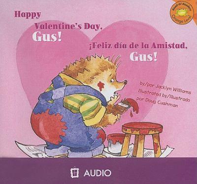 Happy Valentine's Day, Gus!/Feliz Dia de La Amistad, Gus! 9781404844568