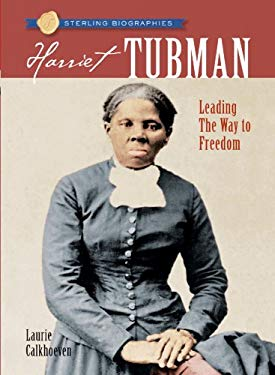 Harriet Tubman: Leading the Way to Freedom 9781402758003