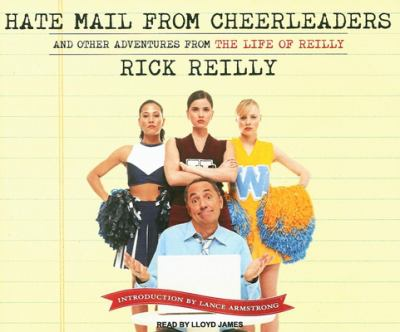 Hate Mail from Cheerleaders: And Other Adventures from the Life of Reilly 9781400105557
