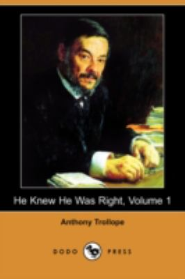 He Knew He Was Right, Volume 1 (Dodo Press)