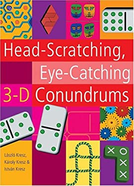 Head-Scratching, Eye-Catching 3-D Conundrums 9781402718236