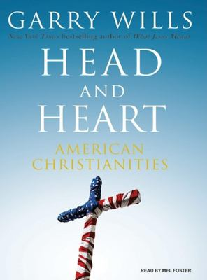 Head and Heart: American Christianities 9781400105786